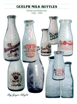 Guelph Milk Bottles, Dairies and Dairymen 1900-1999