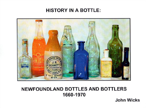 History in a Bottle: Newfoundland Bottles and Bottlers 1660-1970