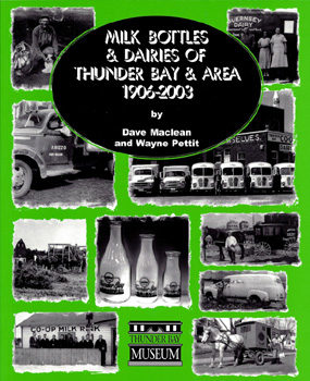 Milk Bottles & Dairies of Thunder Bay & Area 1906-2003