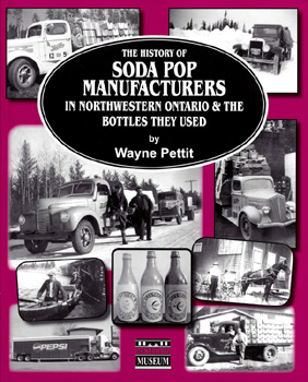 The History of Soda Pop Manufacturers in Northwestern Ontario & the Bottles they used