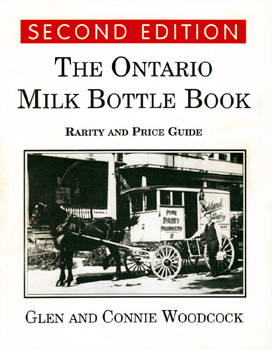 The Ontario Milk Bottle Book, Rarity and Price Guide 2nd Edition