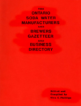 The Ontario Soda Water Manufacturers and Brewers Gazetteer and Business Directory