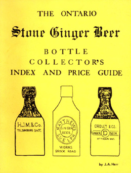 The Ontario Stone Ginger Beer Bottle Collector's Index and Price Guide